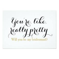 (Custom will you be my bridesmaid funny wedding card) #Bridesmaid, #Bridesmaids, #Engagement, #Funny, #Greeting, #Humorous, #MaidHonor, #MatronHonor, #Trendy, #Wedding, #WillYouBe, #WillYouBeMyBridesmaid, #YoureLikeReallyPretty is available on Custom Uniq (CustomWeddingInvitations) Tags: custom will you be bridesmaid funny wedding card bridesmaids engagement greeting humorous maidhonor matronhonor trendy willyoube willyoubemybridesmaid yourelikereallypretty is available unique invitations store httpcustomweddinginvitationsringscakegownsanniversaryreceptionflowersgiftdressesshoesclothingaccessoriesinvitationsbinauralbeatsbrainwaveentrainmentcomcustomwillyoubemybridesmaidfunnyweddingcard weddinginvitation weddinginvitations