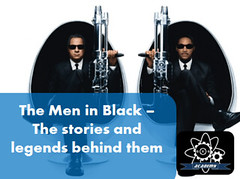 The Men in Black  The stories and legends behind them (HopeGirl587) Tags: behind black legends stories them