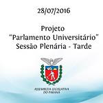 Projeto Parlamento Universit�rio - Sess�o Plen�ria - 28/07/2016 - Tarde