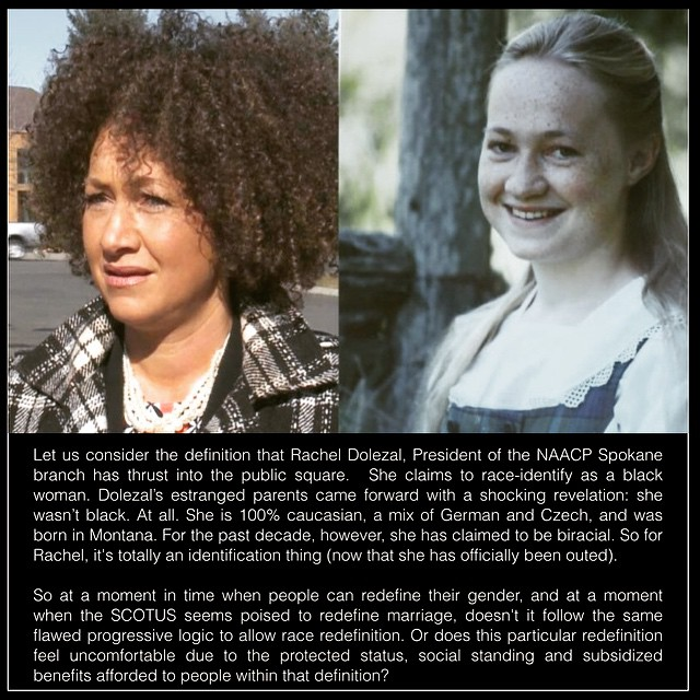 Let us consider the definition that Rachel Dolezal, President of the NAACP Spokane branch has thrust into the public square.  She claims to race-identify as a black woman. Dolezal's estranged parents came forward with a shocking revelation: she wasn't bla