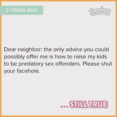 This still applies. It always will. I yearn for a day when I have the opportunity to piss on the flames that are burning her and her son to death, because I wouldn't do it. #Timehop (Jenn ) Tags: ifttt instagram