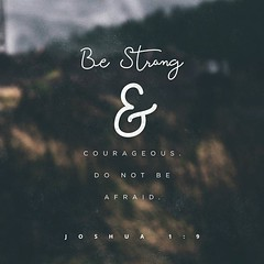 """Joshua 1-9 """"Be strong and courageous. Do not be afraid."""" (@CHURCH4U2) Tags: pic bible verse"""