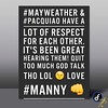 #MAYWEATHER & #Pacquiao have a lot of respect for each other. Its been great hearing them! Quit too much God talk tho lol 😉 love #manny 👊