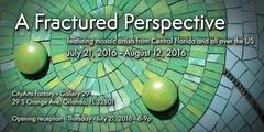 A Fractured Perspective (Gila Mosaics n'stuff) Tags: art mosaic exhibit invitation gilamosaics cityartsfactoryorlando