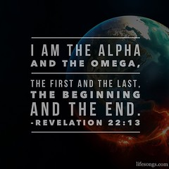 "LifeSongs Uplifting Word: ""I am the #Alpha and the #Omega, the First and the Last, the Beginning and the End."" - Revelation 22:13  #Bible #quotes #inspirational #motivational #positive #earth #truth #God #Revelation #hope #LifeSongsFM #radio #GodIsGoodAll"