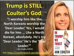 Trump is STILL Coulter's God (CoulterWatch) Tags: anncoulter coulter trump donaldtrump god worship devotion adoration northkorean dearleader fuhrer intrumpwetrust adiosamerica nevertrump