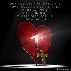 """LifeSongs Uplifting Word: """"But God demonstrates His own love for us in this: while we were still sinners, Christ died for us."""" - Romans 5:8  #Bible #quotes #inspirational #motivational #positive #uplifting #truth #hope #love #peace #God #Jesus #Christ #Ch"""